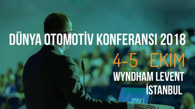 Dünya Otomotiv Konferansı  Otomotiv Sektöründe Yeni Ufuklar Açacak!